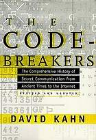 The codebreakers : the comprehensive history of secret communication from ancient times to the Internet.