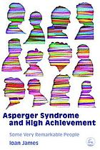 Asperger's syndrome and high achievement : some very remarkable people