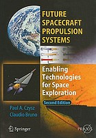 Future spacecraft propulsion systems : enabling technologies for space exploration