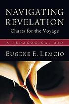 Navigating Revelation : charts for the voyage, a pedagogical aid