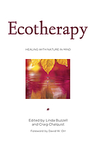 Ecotherapy : healing with nature in mind