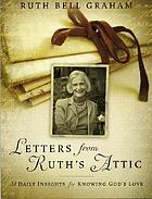 Letters from Ruth's attic : 31 daily insights for knowing God's love