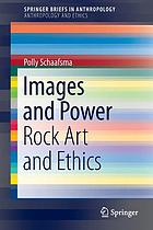 Images and power : rock art and ethics