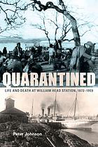 Quarantined : life and death at William Head station, 1872-1959