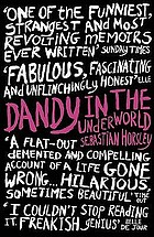 Dandy in the underworld : an unauthorised autobiography