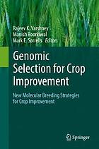 Genomic selection for crop improvement : new molecular breeding strategies for crop improvement
