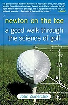 Newton on the tee : a good walk through the science of golf