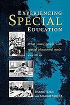 Experiencing special education : what young people with special educational needs can tell us