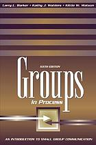 Groups in process : an introduction to small group communication