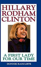 Hillary Rodham Clinton : a first lady for our time