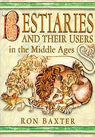 Bestiaries and their users in the Middle Ages