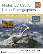 Photoshop CS5 for Nature Photographers : a Workbook in a Book.