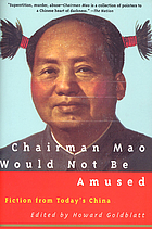 Chairman Mao would not be amused : fiction from today's China
