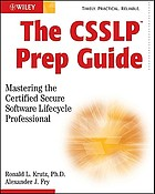 The CSSLP Prep guide : mastering the Certified Secure Software Lifecycle Professional
