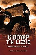 Giddyap Tin Lizzie : the long road back to the plow