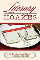 Literary hoaxes : an eye-opening history of famous frauds