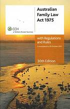 Australian Family Law Act 1975 : with regulations and rules : consolidated to 20 October 2011.