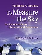 To measure the sky : an introduction to observational astronomy