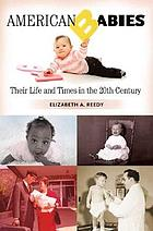 American babies : their life and times in the 20th century