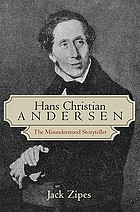 Hans Christian Andersen : the misunderstood storyteller