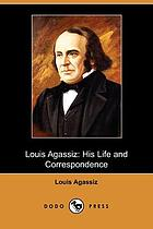 Louis Agassiz, his life and correspondence