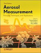 Aerosol measurement : principles, techniques, and applications