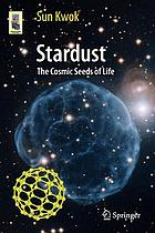 Stardust : the cosmic seeds of life