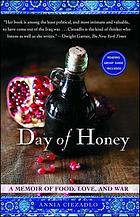 Day of honey : a memoir of food, love, and war