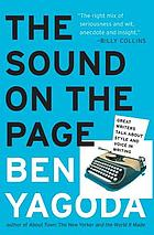 The sound on the page : great writers talk about style and voice in writing