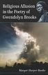 Religious allusion in the poetry of Gwendolyn... by  Margot Harper Banks