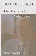 Out of reach : the poetry of Philip Larkin