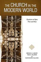 The church in the modern world : Gaudium et spes then and now