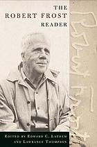 The Robert Frost reader : poetry and prose