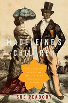 Madeleine's children : family, freedom, secrets, and lies in France's Indian Ocean colonies