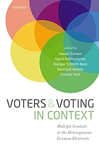 Voters and voting in context : multiple contexts and the heterogeneous German electorate