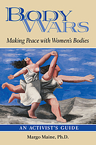 Body wars : making peace with women's bodies : an activist's guide