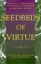 Seedbeds of virtue : sources of competence, character, and citizenship in American society