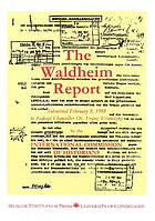 The Waldheim report : submitted February 8, 1988, to Federal Chancellor Dr. Franz Vranitzky