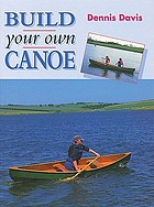 BUILD YOUR OWN CANOE.