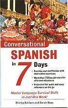 Conversational Spanish in 7 days : master language survival skills in just one week!