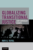 Globalizing transitional justice : contemporary essays