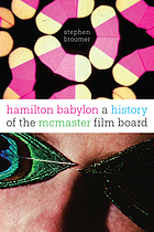 Hamilton babylon : a history of the McMaster Film Board
