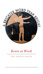 A brighter word than bright : Keats at work