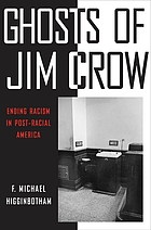 Ghosts of Jim Crow : ending racism in post-racial America