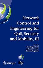 Network control and engineering for QoS, security, and mobility, III