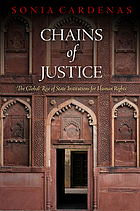 Chains of justice : the global rise of state institutions for human rights