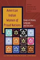 American Indian women of proud nations : essays on history, language, and education