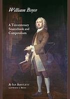 William Boyce : a tercentenary sourcebook and compendium