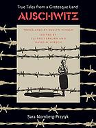 Auschwitz : true tales from a grotesque land