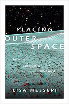 Placing outer space : an Earthly ethnography of other worlds